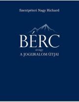 BÉRC AVAGY A JOGURALOM ÚTJAI - ÜKH 2017 - Ekönyv - SZENTPÉTERI NAGY RICHARD