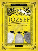 JÓZSEF - BIBLIAI TÖRTÉNETEK - ÜKH-2017 - Ekönyv - SZOKÁCS ESZTER - NAGY NORBERT