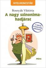 A NAGY SZINONIMA-HADJÁRAT - ÜKH 2017 - Ekönyv - BOSNYÁK VIKTÓRIA