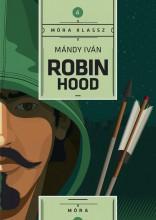 ROBIN HOOD - MÓRA KLASSZ 4. - ÜKH 2017 - Ekönyv - MÁNDY IVÁN