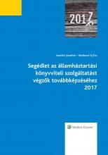 Segédlet az államháztartási könyvviteli szolgáltatást végzők továbbképzéséhez 2017 - Ekönyv - Szamkó Józsefné - Sándorné Új Éva