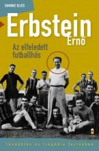 ERBSTEIN ERNŐ - AZ ELFELEDETT FUTBALLHŐS - Ekönyv - BLISS, DOMINIC