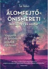 ÁLOMFEJTŐ-ÖNISMERETI KÉZIKÖNYV ÉS SZÓTÁR - ÜKH 2017 - Ekönyv - TAR ILDIKÓ