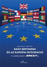 NAGY-BRITANNIA ÉS AZ EURÓPAI INTEGRÁCIÓ - A CSATLAKOZÁSTÓL A BREXITIG - Ekönyv - EGEDY GERGELY–GÁLIK ZOLTÁN