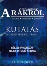 AZ IGAZSÁG A RÁKRÓL - KUTATÁS A GYÓGYMÓDOK UTÁN... - Ekönyv - BOLLINGER, TY