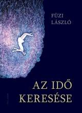 AZ IDŐ KERESÉSE - ÜKH 2017 - Ekönyv - FÜZI LÁSZLÓ