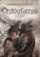 ÖRDÖGFATTYÚ - A MAGYAROK NYILAITÓL... 1. - ÜKH 2017 - Ekönyv - URBÁNSZKI LÁSZLÓ