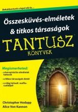 ÖSSZEESKÜVÉS-ELMÉLETEK ÉS TITKOS TÁRSASÁGOK - TANTUSZ KÖNYVEK - Ekönyv - HODAPP, CHRISTOPHER-VON KANNON, ALICE