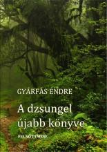 A DZSUNGEL ÚJABB KÖNYVE - ÜKH 2017 - Ekönyv - GYÁRFÁS ENDRE