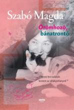 ÖRÖMHOZÓ, BÁNATRONTÓ (ÚJ!) - ÜKH 2017 - Ekönyv - SZABÓ MAGDA