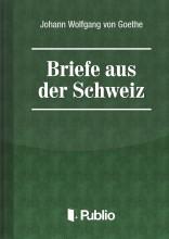Briefe aus der Schweiz - Ekönyv - Johann Wolfgang von Goethe