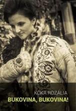 BUKOVINA, BUKOVINA... - ÜKH 2017 - UTAM VÉGÉN VISSZANÉZEK - Ebook - KÓKA ROZÁLIA