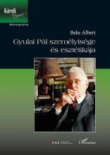 GYULAI PÁL SZEMÉLYISÉGE ÉS ESZTÉTIKÁJA - Ekönyv - BEKE ALBERT