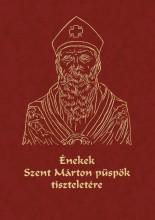 ÉNEKEK SZENT MÁRTON PÜSPÖK TISZTELETÉRE - CD-VEL! - ÜKH 2017 - Ekönyv - MAGYAR NAPLÓ KIADÓ KFT.