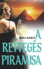 A RETTEGÉS PIRAMISA - Ekönyv - BORA ILDIKÓ