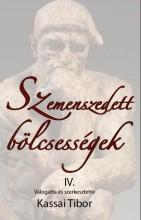 SZEMENSZEDETT BÖLCSESSÉGEK IV. - ÜKH 2017 - Ekönyv - KASSAI TIBOR