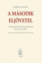 A MÁSODIK ELJÖVETEL - ÜKH 2017 - A KERESZTÉNYSÉG EZOTERIKUS ÁRAMLATAIRÓL - Ekönyv - ROZSNYAI ÁGNES