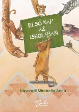 ELSŐ NAP AZ ISKOLÁBAN - Ekönyv - NASZVADI MIRABELLA ANNA