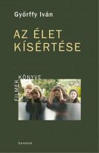 AZ ÉLET KÍSÉRTÉSE - ÜKH 2017 - Ekönyv - GYŐRFFY IVÁN