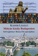 MÁTYÁS KIRÁLY BUDAPESTEN - ÜKH 2017 - Ekönyv - KAISER LÁSZLÓ