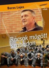 RÁCSOK MÖGÖTT SZABADON - ÜKH 2017 - Ekönyv - BOROS LAJOS