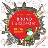 BRÚNÓ BUDAPESTEN - BUDA TORNYAI - ÜKH 2017 - Ekönyv - BARTOS ERIKA