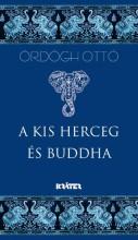 A KIS HERCEG ÉS BUDDHA - ÜKH 2017 - Ekönyv - ÖRDÖGH OTTÓ