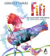 FIFI - EGY ILLATCSEPP TÖRTÉNETE - ÜKH 2017 - Ekönyv - GERGELY TAMÁS