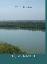 TÁJ ÉS LÉLEK II. - DVD MELLÉKLETTEL - ÜKH 2017 - Ekönyv - TÓTH SÁNDOR