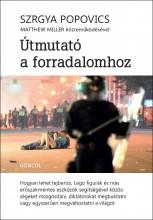 ÚTMUTATÓ A FORRADALOMHOZ - Ekönyv - POPOVICS, SZRGYA