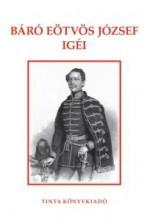 BÁRÓ EÖTVÖS JÓZSEF IGÉI - Ekönyv - TINTA KÖNYVKIADÓ KFT.