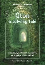 ÚTON A TÚLVILÁG FELÉ - Ekönyv - SHANNON, WILLIAM H.