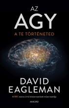 AZ AGY - A TE TÖRTÉNETED - Ekönyv - EAGLEMAN, DAVID