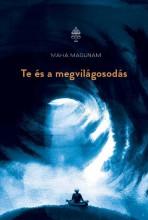 TE ÉS A MEGVILÁGOSODÁS - Ekönyv - MAGUNAM, MAHA