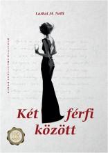 KÉT FÉRFI KÖZÖTT - Ekönyv - LASKAI M. NELLI
