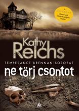 NE TÖRJ CSONTOT - Ekönyv - REICHS, KATHY