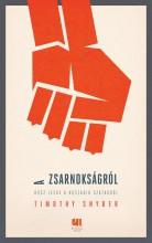 A ZSARNOKSÁGRÓL - HÚSZ LECKE A HUSZADIK SZÁZADBÓL - Ekönyv - SNYDER, TIMOTHY