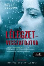 LÉLEGZETVISSZAFOJTVA - Ebook - SEDDON, HOLLY