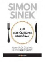 A JÓ VEZETŐK ESZNEK UTOLSÓNAK - Ekönyv - SINEK, SIMON