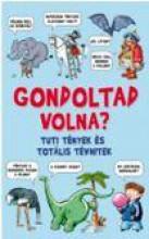 GONDOLTAD VOLNA? - TUTI TÉNYEK ÉS TOTÁLIS TÉVHITEK - Ekönyv - HVG KÖNYVEK