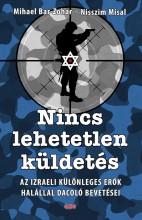 NINCS LEHETETLEN KÜLDETÉS - Ebook - BÁR-ZOHÁR, MIHÁEL-MISÁL, NISSZIM