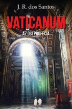 VATICANUM - AZ ŐSI PRÓFÉCIA - Ekönyv - DOS SANTOS, J.R.