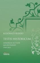 TESTIS HISTORICUM - ADALÉKOK EGY KOR MEGÉRTÉSÉHEZ 1944-2015 - Ekönyv - REZSŐHÁZY RUDOLF