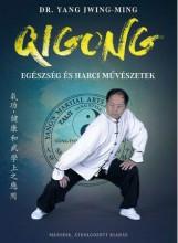 QIGONG - EGÉSZSÉG ÉS HARCI MŰVÉSZETEK (2. ÁTDOLG. KIAD.) - Ekönyv - JWING-MING, YANG DR.