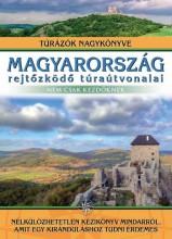 MAGYARORSZÁG REJTŐZKÖDŐ TÚRAÚTVONALAI - NEM CSAK KEZDŐKNEK - Ekönyv - IPC KÖNYVEK