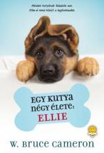 EGY KUTYA NÉGY ÉLETE: ELLIE - KÖTÖTT - Ebook - CAMERON, BRUCE W.