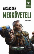 A CSÁSZÁR MEGKÖVETELI - WARHAMMER 40000 - Ekönyv - THORPE, GAV