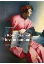 KOMÉDIÁMAT HÍVOM TANÚMUL - AZ ÖNREFLEXIÓ NYELVE DANTÉNÁL - Ekönyv - KELEMEN JÁNOS