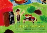 Ugorj elő bunkócskám! - Bukovinai székely népmesék I. - Ekönyv - Asztalos Ágnes (szerk.)