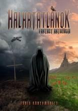HALHATATLANOK - FANTASY ANTOLÓGIA - Ekönyv - FŐNIX KÖNYVMŰHELY